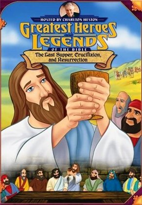 Великие библейские герои и истории — Тайная вечеря, распятие и воскрешение