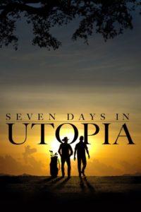 Семь дней в Утопии / Seven Days in Utopia