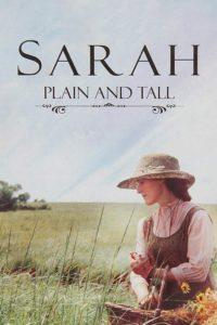 Сара, высокая и простая женщина / Sarah, Plain and Tall