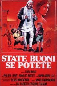 Будьте добрыми если сможете / State buoni se potete