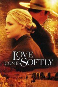 Любовь приходит тихо / Love Comes Softly (2003-2011)